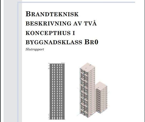 För byggnader i Br0-klassen finns ofta särskilt stort skyddsbehov för bärande konstruktionerna vid brand. Byggnaderna som ingått i projektet har båda trästommar i 22 våningar.
